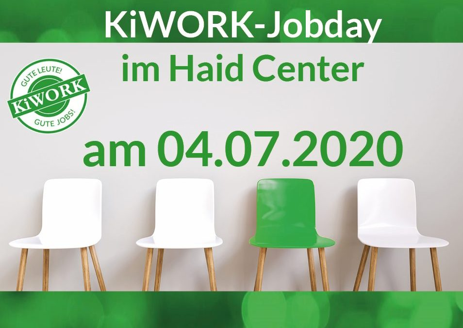 KiWORK-Jobday im Haid Center – 04.07.2020!